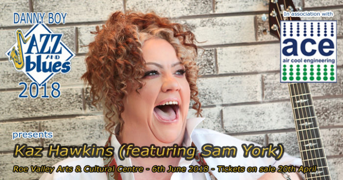 Kaz Hawkins featuring Sam York @ Roe Valley Arts & Cultural Centre | Northern Ireland | United Kingdom